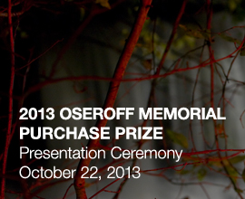 2013 Oseroff Memorial Purchase Prize Presentation Ceremony