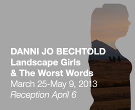 Danni Jo Bechtold, <em>Landscape Girls</em> & <em>The Worst Words</em>