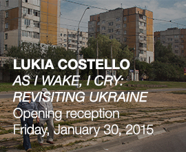 AS I WAKE, I CRY: REVISITING UKRAINE BY LUKIA COSTELLO