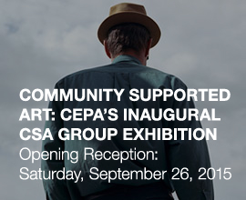 Community Supported Art: CEPA's Inaugural CSA Group Exhibition