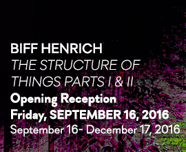 BIFF HENRICH: THE STRUCTURE OF THINGS Parts I & II