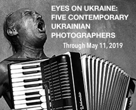 Eyes on Ukraine:  Five Contemporary Ukrainian Photographers